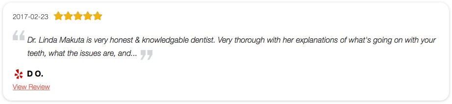 Dr. Linda Makuta is very honest & knowledgable dentist. Very thorough with her explanations of what's going on with your teeth, what the issues are.